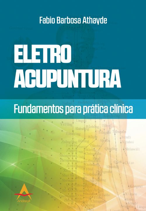Eletro Acupuntura - Fundamentos Para Prática Clínica