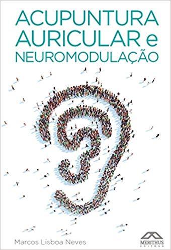 Acupuntura Auricular e Neuromodulação